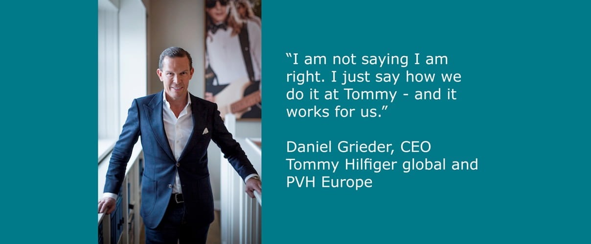 Quote: Daniel Grieder, CEO Tommy Hilfiger global